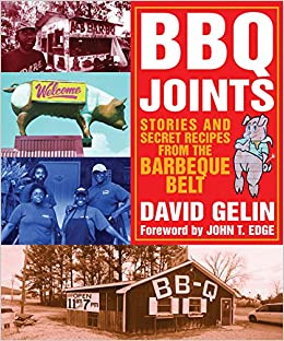 Bbq Joints Stories And Secret Recipes From The Barbeque