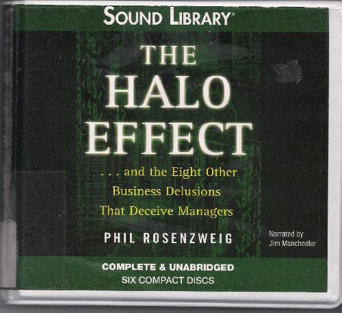 The Halo Effect: And the Eight Other Business Delusions That Deceive Managers by Blackstone Pub