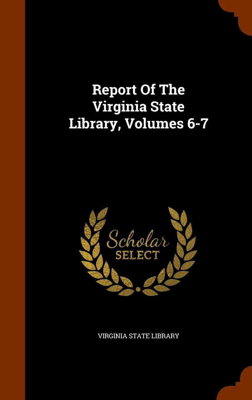 Download Report Of The Virginia State Library, Volumes 6-7 pdf