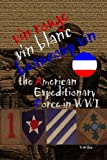 Vin Rouge, Vin Blanc, Beaucoup Vin, the American Expeditionary Force in WWI, Van Lee, 1411623150