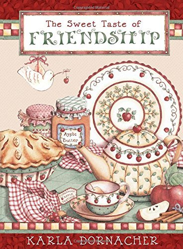 The Sweet Taste of Friendship by Karla Dornacher (2011-08-08)