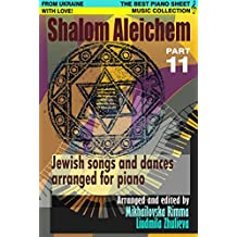 Shalom Aleichem – Piano Sheet Music Collection Part 11 (Jewish Songs And Dances Arranged For Piano)
