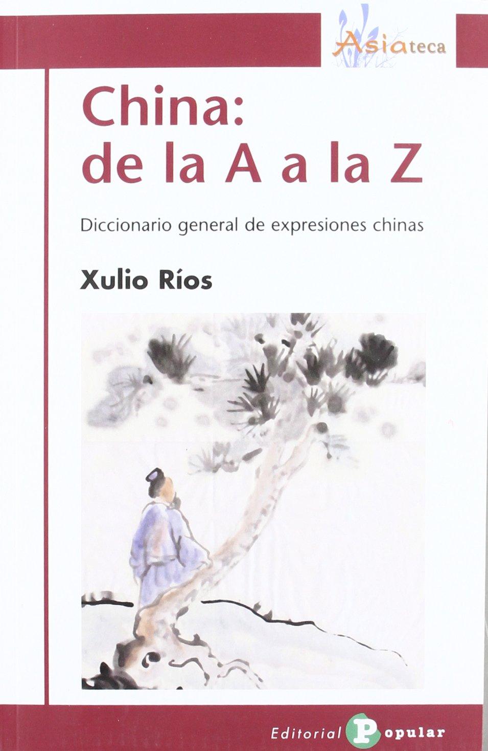 China: de la A a la Z / China from A to Z: Diccionario ...