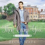 Then Came You: A Bradford Sisters Novella | Becky Wade