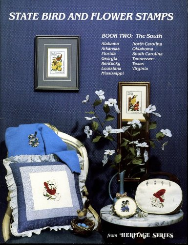 (State Bird and Flower Stamps Book Two The South Alabama Arkansas Florida Georgia Kentucky Louisiana Mississippi North Carolina Oklahoma South Carolina Tennessee Texas Virginia [Needlework])
