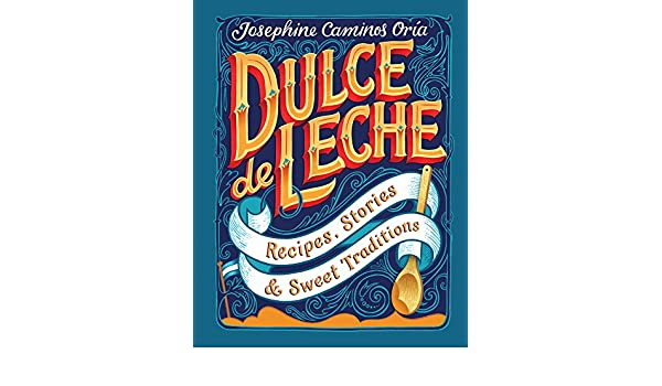 Dulce de Leche (English Edition) eBook: Josephine Caminos Oria, Kate Forrester: Amazon.es: Tienda Kindle