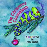 img - for The Christmas Chameleon: A Colorful Tail book / textbook / text book
