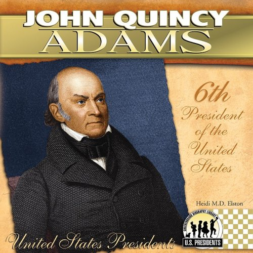 Download John Quincy Adams (The United States Presidents) PDF