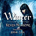 Winter Audiobook by Keven Newsome Narrated by Lindsay Zana