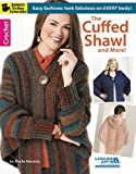 The Cuffed Shawl and More! (Leisure Arts Crochet)