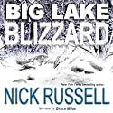 Big Lake Blizzard, Volume 4 Audiobook by Nick Russell Narrated by Bruce Miles