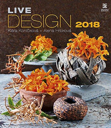 Live Design Calendar - Calendars 2017 - 2018 Calendar - Flower Calendar - Photo Calendar By Helma by (Calendar)