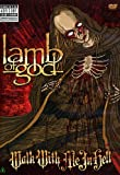 Lamb of God - Walk With Me In Hell [DVD] [2008]
