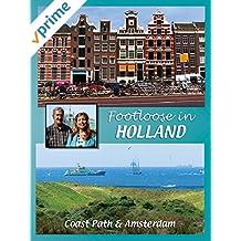 Footloose in Holland - Coast Path & Amsterdam