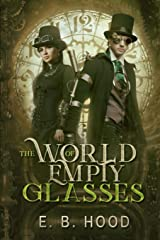 The World of Empty Glasses Tome 1: Dr. Weaver (Volume 1)