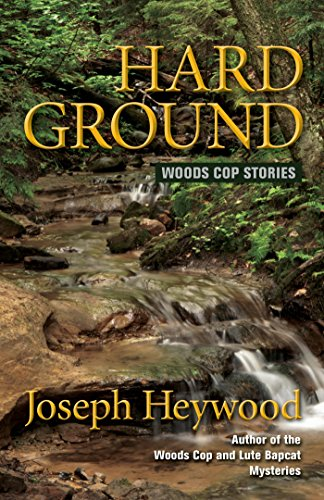 Hard Ground Woods Cop Stories Woods Cop Mysteries Book 8 Kindle