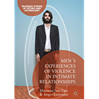 Men's Experiences of Violence in Intimate Relationships (Palgrave Studies in Victims and Victimology) (English Edition)