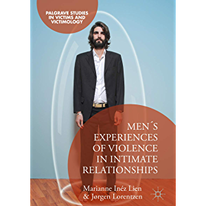 Men's Experiences of Violence in Intimate Relationships (Palgrave Studies in Victims and Victimology)