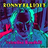 Valentine Roadkill by Elliott, Ronny (2008-07-07)
