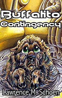 Buffalito Contingency (The Adventures of the Amazing Conroy Book 2) by [Schoen, Lawrence M.]