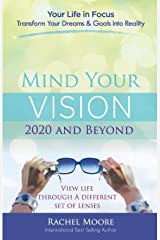 Mind Your Vision - 2020 and Beyond: Transform Your Dreams and Goals into Reality Paperback