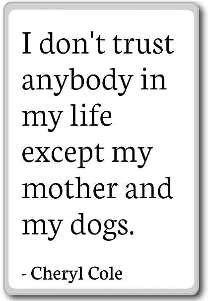 Amazon.com: I don\'t trust anybody in my life except my moth ...