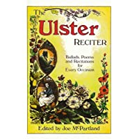 The Ulster Reciter: Ballads, Poems and Recitations for Every Occasion