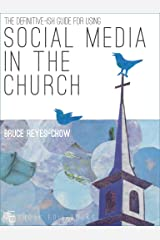 The Definitive-ish Guide for Using Social Media in the Church Kindle Edition