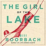 The Girl of the Lake: Stories | Bill Roorbach