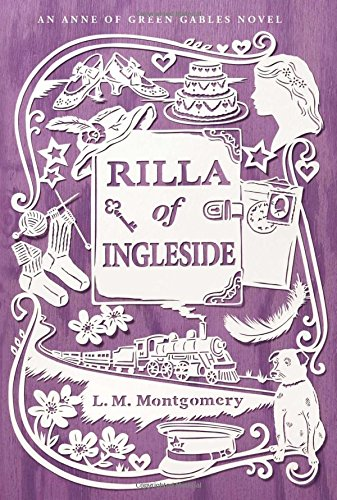 Image result for Rilla of Ingleside by L.M. (Lucy Maud) Montgomery (An Anne of Green Gables, novel; first published 1921; this Aladdin edition 2015)