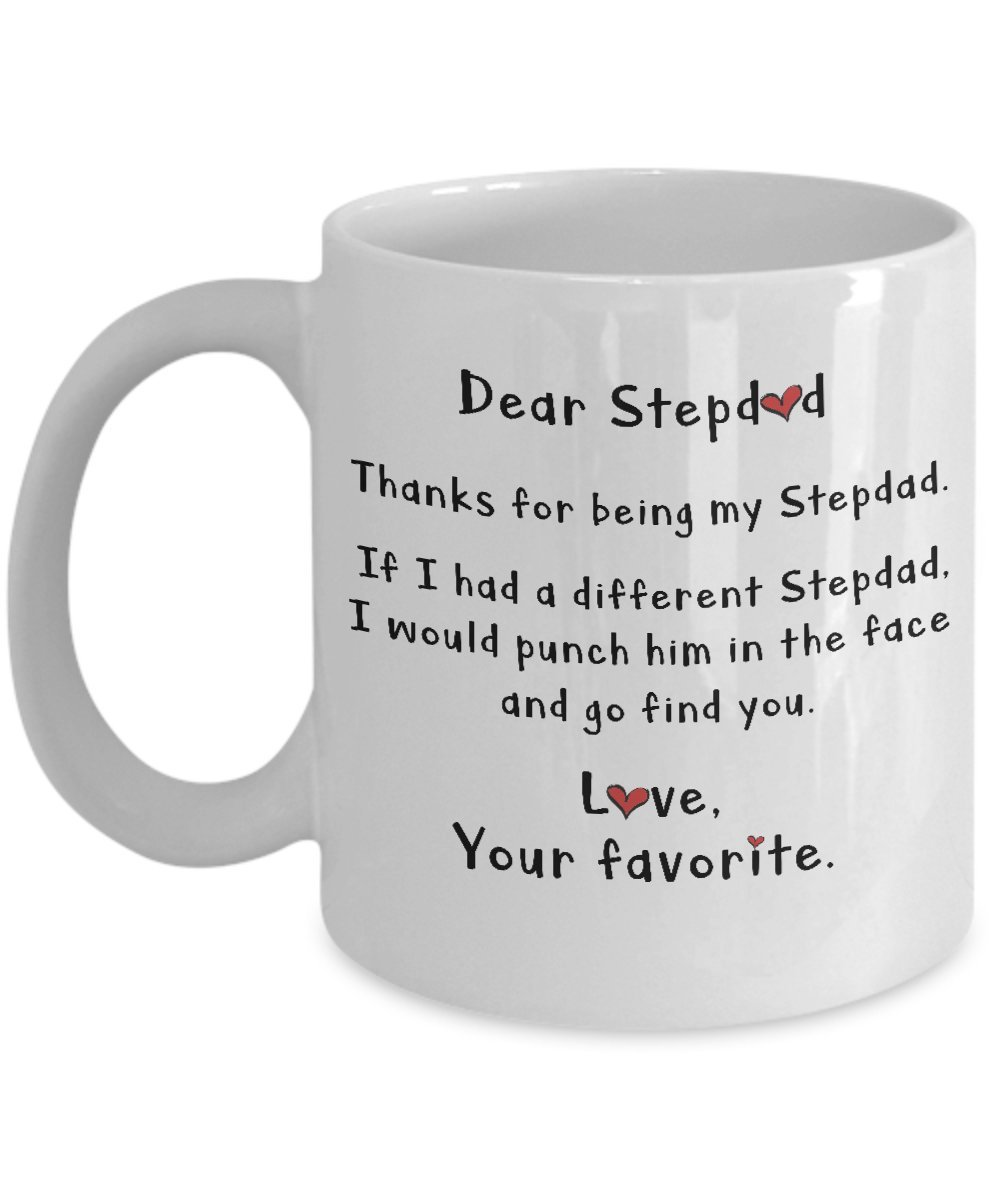 Dear Stepdad Thanks For Being My Step Dad Coffee Mug Best Gifts From Your Favorite Child