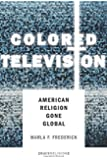 Colored Television: American Religion Gone Global (RaceReligion)