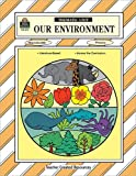 Our Environment Thematic Unit, Mary E. Sterling, 1557342725