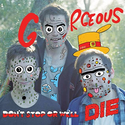 Gorgeous [Explicit] (Don T Stop Or We Ll Die)
