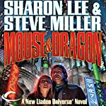 Mouse & Dragon: Liaden Universe Space Regencies, Book 3 | Sharon Lee,Steve Miller