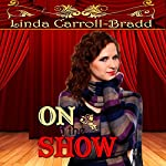 On with the Show | Linda Carroll-Bradd