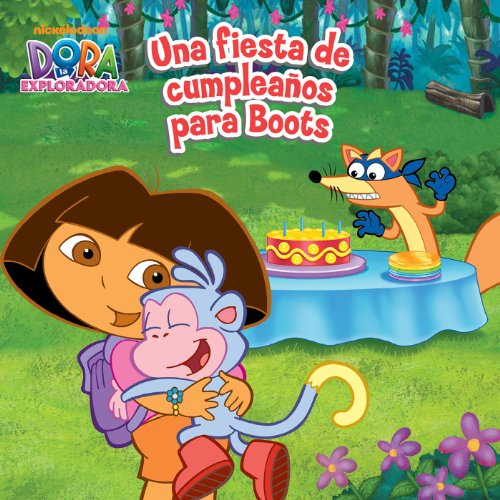 Una fiesta de cumpleaños para Boots (Dora la Exploradora) (Spanish Edition) -