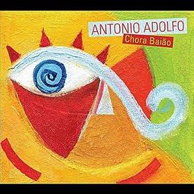 Amazon.com: Chora Baiao: Antonio Adolfo: MP3 Downloads