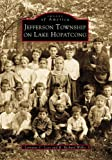 img - for Jefferson Township on Lake Hopatcong (Images of America: New Jersey) book / textbook / text book