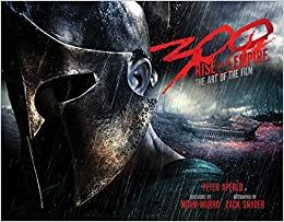 300: Rise Of An Empire: The Art Of The Film por Zack Snyder epub
