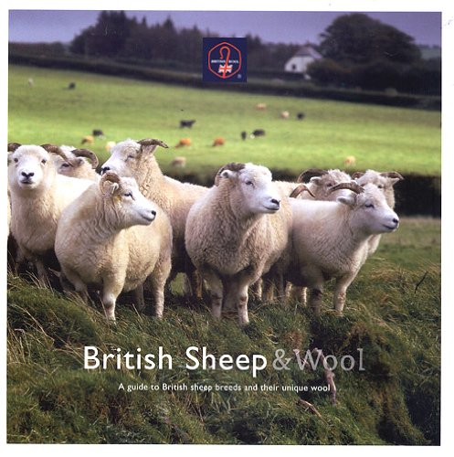 - British Sheep & Wool: A Guide to British Sheep Breeds and Their Unique Wool by British Wool Marketing Board (2010-09-03)