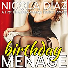 Birthday Menage: A First Time Dark Menage Erotica Fantasy Audiobook by Nicola Diaz Narrated by April Simensen