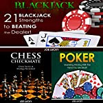 Blackjack & Chess Checkmate & Poker: 21 Blackjack Strengths to Beating the Dealer! & Chess Tactics & Strategy Revealed! & Mastering Winning with the Hand You Are Dealt! | Joe Lucky