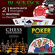 Blackjack & Chess Checkmate & Poker: 21 Blackjack Strengths to Beating the Dealer! & Chess Tactics & Strategy Revealed! & Mastering Winning with the Hand You Are Dealt! Audiobook by Joe Lucky Narrated by Millian Quinteros