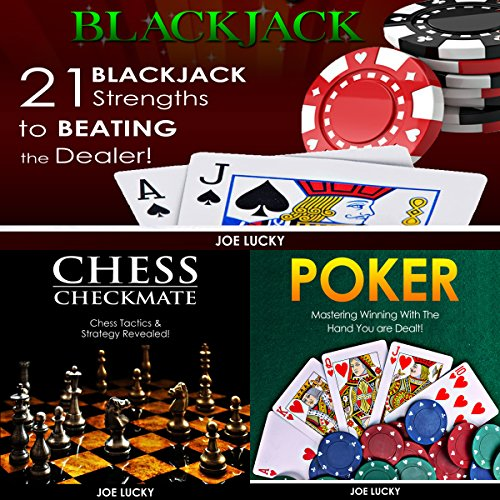 Poker Mate - Blackjack & Chess Checkmate & Poker: 21 Blackjack Strengths to Beating the Dealer! & Chess Tactics & Strategy Revealed! & Mastering Winning with the Hand You Are Dealt!