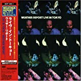 Live in Tokyo by Weather Report (2007-12-15)