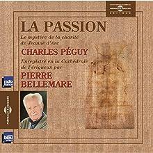 La passion | Livre audio Auteur(s) : Charles Péguy Narrateur(s) : Pierre Bellemare
