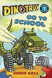 Dinotrux Go to School (Passport to Reading Level 1)