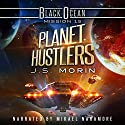 Planet Hustlers: Black Ocean, Mission 15 Audiobook by J.S. Morin Narrated by Mikael Naramore