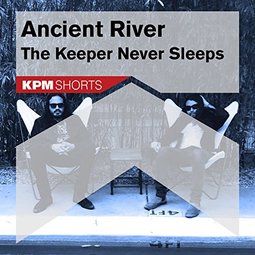 (Ancient River: The Keeper Never Sleeps)